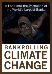 Bankrolling Climate Change NGOs present groundbreaking research on banks' involvement in coal financing